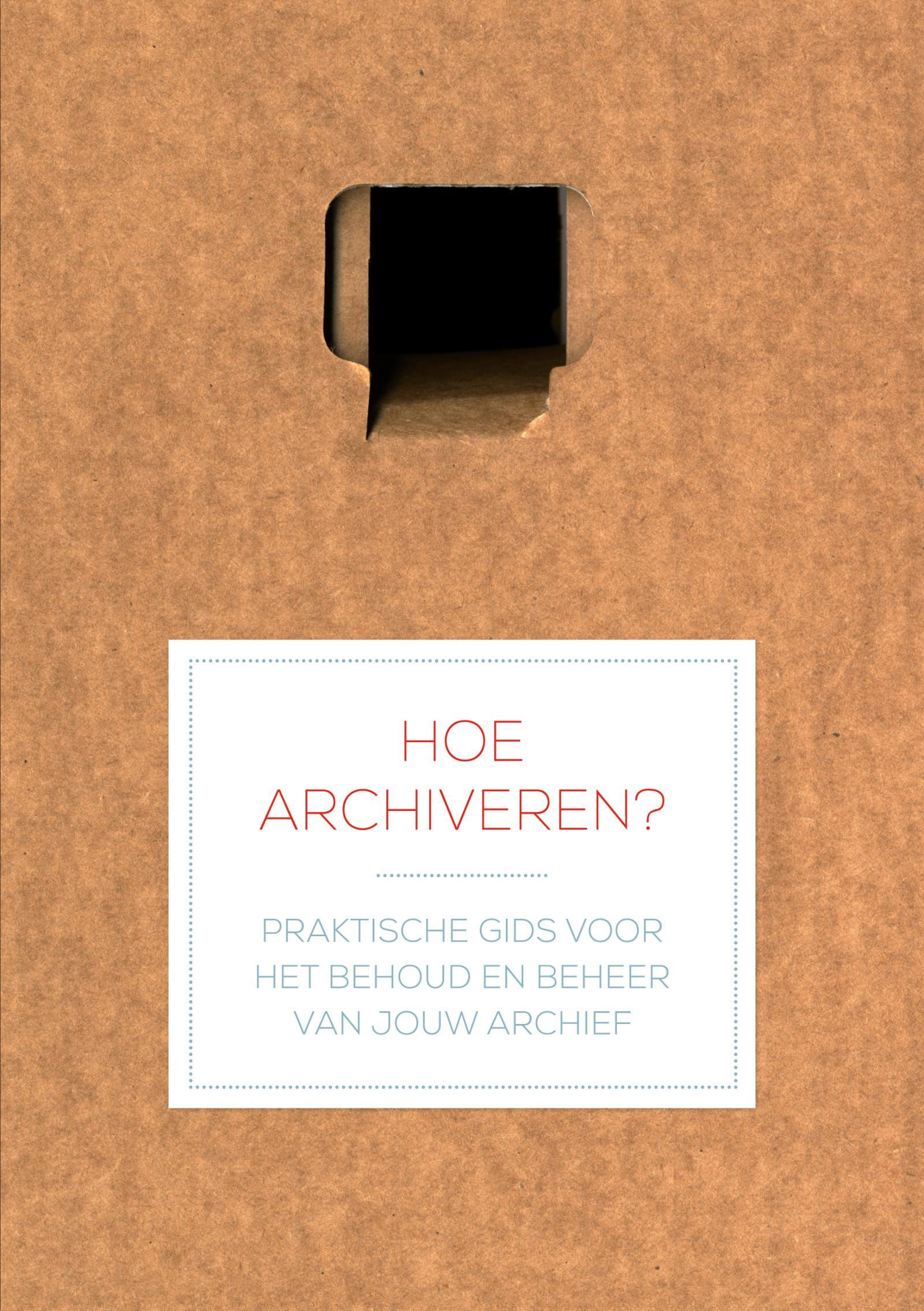 Brochure 'Hoe Archiveren?'